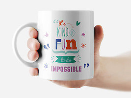 It's kind of fun to do impossible Mug Funny Rude Quote Coffee Mug Cup Q085 - $12.20+