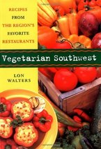 Vegetarian Southwest: Recipes from the Region's Favorite Restaurants (Co... - $7.49