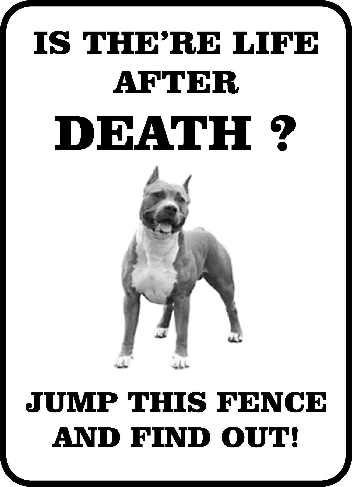 Primary image for #193 PITBULL IS THERE LIFE AFTER DEATH  DOG GATE FENCE SIGN