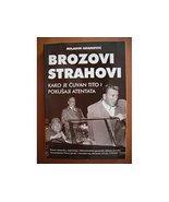 BROZOVI STRAHOVI Kako je cuvan Tito i pokusaji atentata [Paperback] MILA... - $95.04