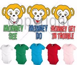 Monkey see do get in Trouble Funny Kids T shirt tee Baby Toddler bodysui... - $12.99