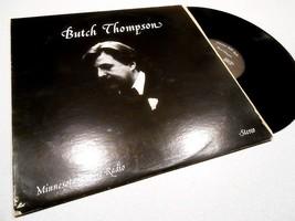 Butch Thompson: Self-Titled 1979 Minnesota Public Radio Stereo Vinyl LP - $10.18