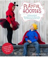 Playful Hoodies: 25 Reinvented Sweatshirts for Dress Up, for Costumes & ... - $5.16