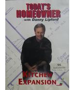KITCHEN EXPANSION Today's Homeowner with Danny Lipford   - $9.90