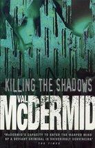 Killing The Shadows [Paperback] McDermid, Val. - $5.27