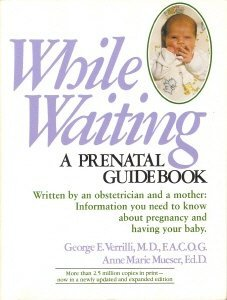 While Waiting: A Prenatal Guidebook [Jan 01, 1982] Verrilli, George E