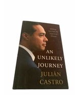 An Unlikely Journey : Waking up from My American Dream by Julian Castro ... - $9.99
