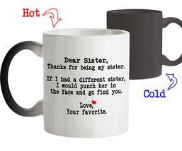 Dear Sister Thanks for being my Sister Funny Birthday Gift for Sister Coffee Mug - $18.95+