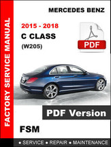 MERCEDES BENZ 2015 2016 2017 2018 C300 SEDAN FACTORY SERVICE REPAIR FSM ... - $14.95