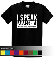 I speak Javascript what's your superpower Funny Men's T-Shirt Size S-3xl - $19.00