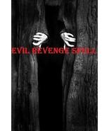 EVIL REVENGE SPELL BLACK VOODOO MAGICK WORKS FA... - $25.00