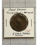 Pony Saloon Tombstone Arizona Good For Trade Token R8 Error - $350.00