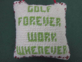 GOLF FOREVER WORK WHENEVER HANDMADE NEEDLEPOINT MINI PILLOW DOOR HANGER ... - $9.49