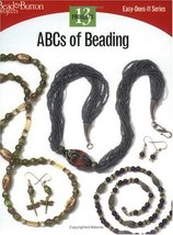 Abcs Of Beading (Easy-Does-It) Bead & Button Books - $3.71