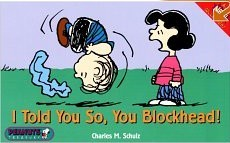 "Peanuts Snoopy ""I Told You So, You Blockhead"" book -- OOP"
