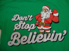 Christmas Holiday Santa Claus Don't Stop Believin' green T Shirt L - $7.91