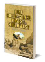 Lost Gold and Silver Mines of the Southwest ~ Lost & Buried Treasure - $11.95