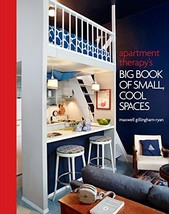 Apartment Therapy's Big Book of Small, Cool Spaces [Hardcover] Ryan, Max... - $20.66