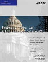 Federal Jobs in Law Enforcement 2nd ed Arco