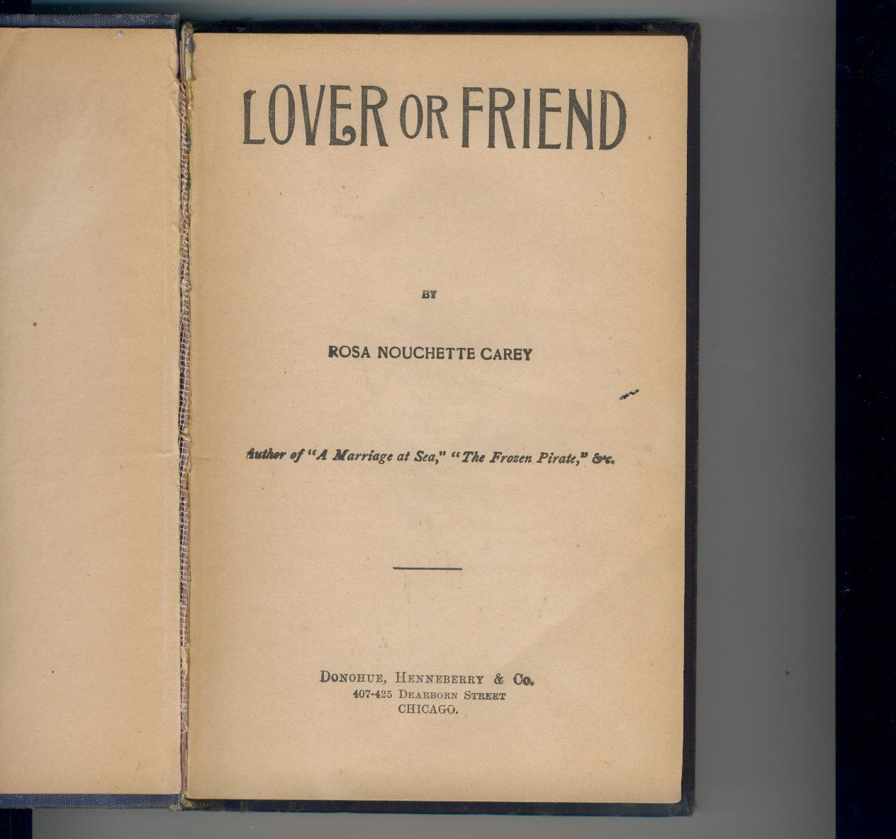 Carey - LOVER OR FRIEND - circa 1901 novel