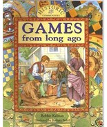 Games from Long Ago by Bobbie Kalman - $7.95