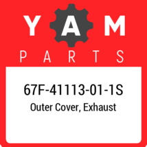 67F-41113-01-1S Yamaha Outer Cover, Exhaust, New Genuine OEM Part - $206.06