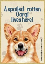 A spoiled rotten Corgi lives here! Wood Fridge Locker Magnet 2.5X3.5 Gif... - $4.99