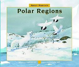About Habitats: Polar Regions [Hardcover] Sill, Cathryn and Sill, John - $13.84