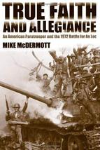 True Faith and Allegiance: An American Paratrooper and the 1972 Battle f... - $20.79