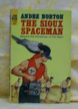 The Sioux Spaceman Andre Norton - $12.00