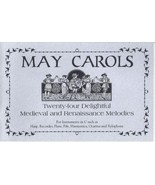 May Carols: Twenty-four Delightful Medieval and Renaissance Melodies - $7.00