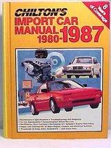 Chilton's 1980-1987 Import Car Manual [Hardcover] [Jan 01, 1986] Richard J Rivel