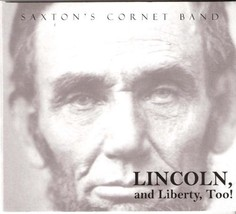 Saxton's Cornet Band:  Lincoln, and Liberty, Too! - $15.00