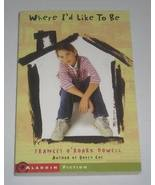 Where I'd Like To Be by Frances O'Roark Dowell - Youth SC - $1.00