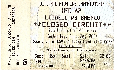 UFC Liddell Vs. Babalu Closed Circuit Event 2006 Las Vegas NV Ticket Stub