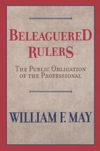 Beleaguered Rulers: The Public Obligation of the Professional [Paperback... - $3.04