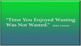 TIME YOU ENJOYED IS NEVER WASTED Inspirational Refrigerator Magnet - $1.99+