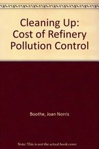 Cleaning Up: Cost of Refinery Pollution Control (Praeger special studies... - $100.00