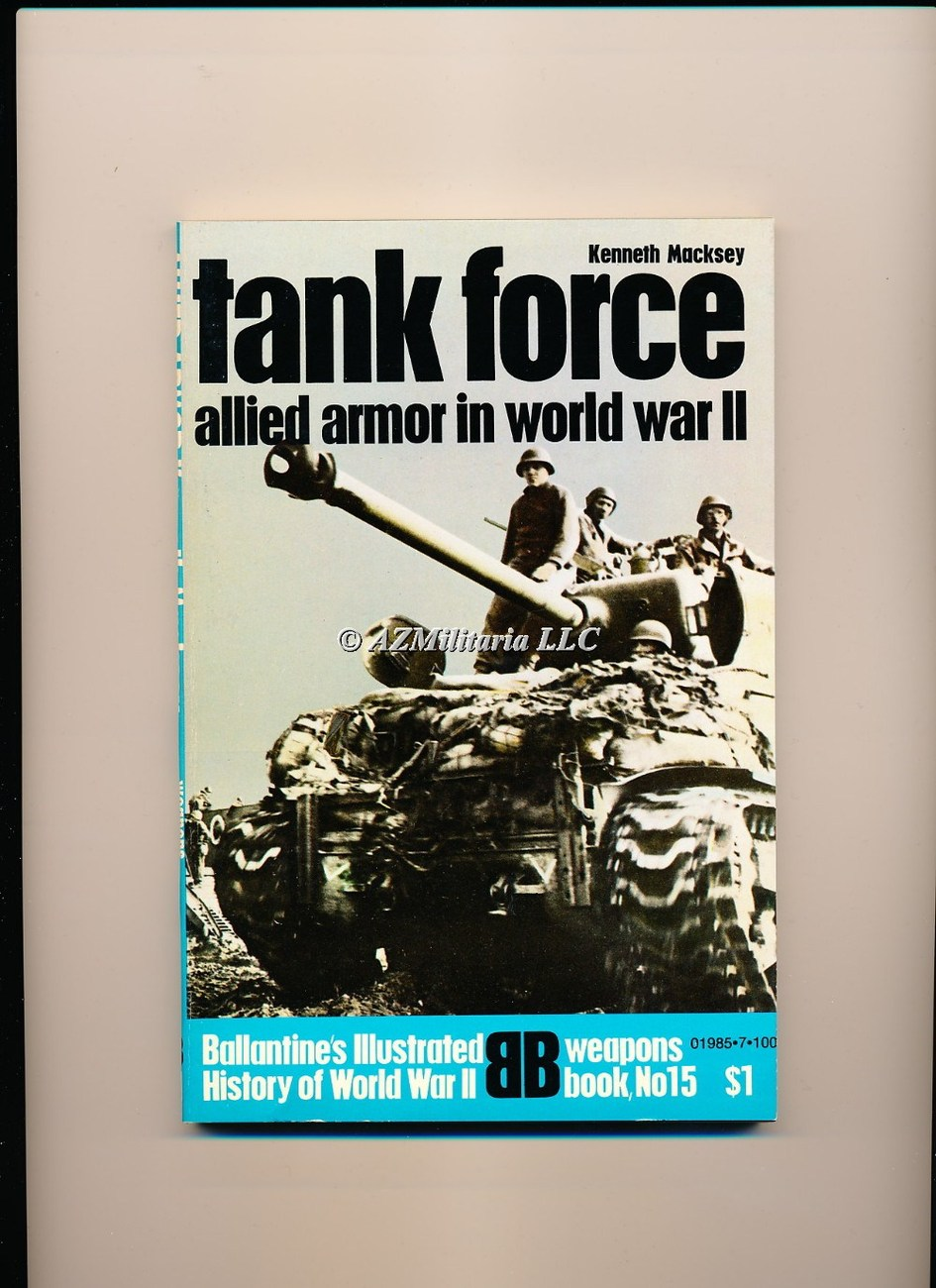 Tank Force Allied Armor in World War II (Weapons Book, No 15)