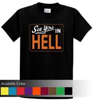 See You In Hell Funny Men's T-Shirt Size S-3xl - $19.00