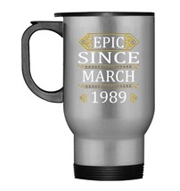 Epic Since March 1989 Travel Mug  29th Birthday Gift Tee - $21.99