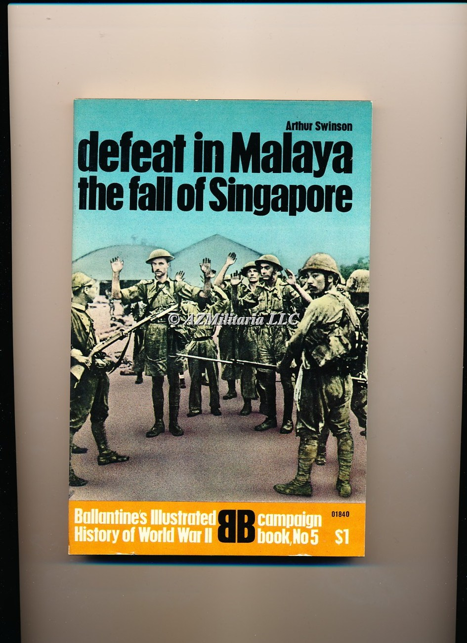 Defeat in Malaya The Fall of Singapore (Campaign Book, No 5)