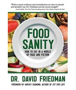 Food Sanity: How to Eat in a World of Fads and Fiction [Paperback] Fried... - $8.99