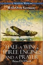 Half a Wing, Three Engines and a Prayer: B-17s over Germany [Paperback] O'Neill, image 1
