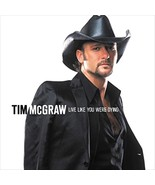 Live Like You Were Dying by Tim McGraw Cd - $10.50