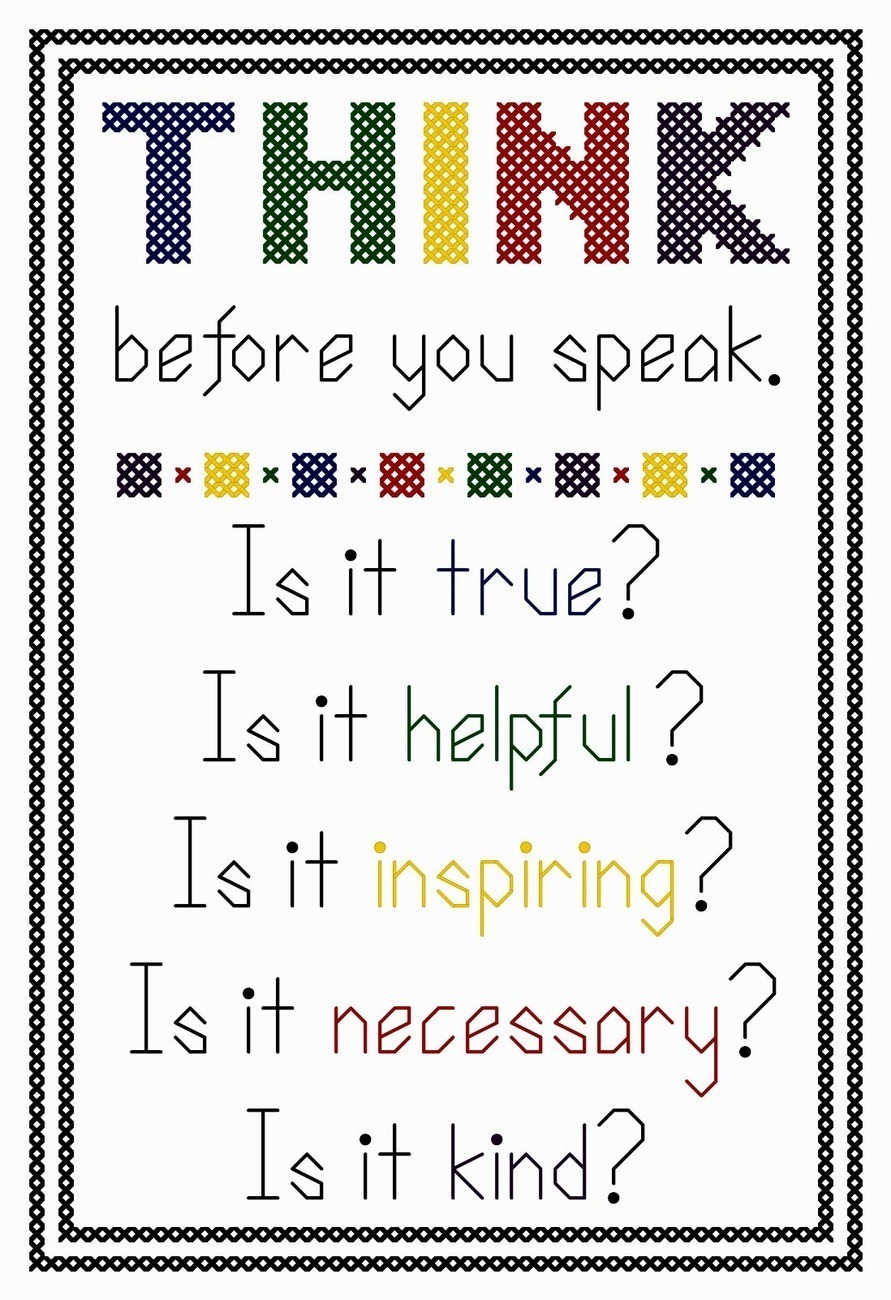 Think before you speak bright