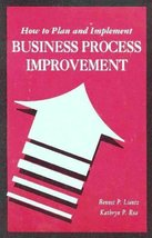 How to Plan and Implement Business Process Improvement Lientz, Bennet P. and Rea image 1