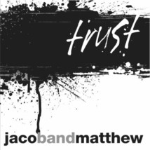 TRUST by Jacob and Matthew