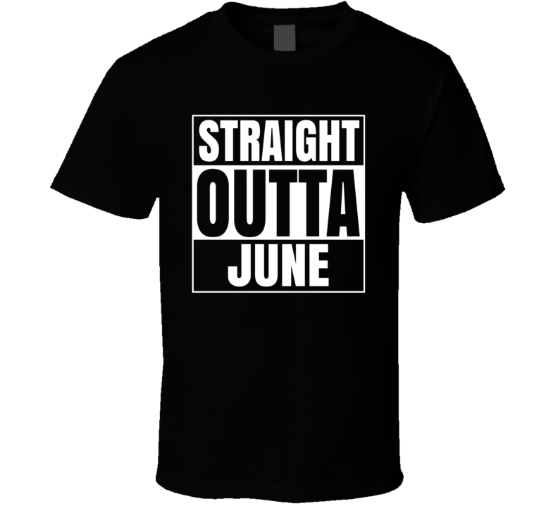 Primary image for Straight Outta June Compton Style Birthday Celebration Parody T Shirt