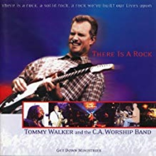 There Is a Rock by Tommy Walker and the C.A. Cd